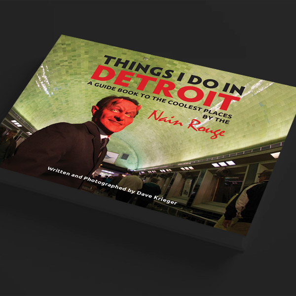 dave krieger things I do in detroit Things I Do in Detroit: A Guidebook to the Coolest Places by the Nain Rouge